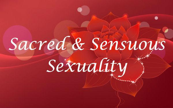 Sacred   Sensuous Sexuality - LG