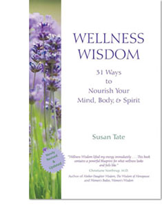 Wellness Wisdom by Susan Tate